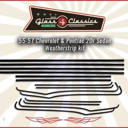55-57 Chevrolet & Pontiac 2Dr SedanWeatherstrip Kit